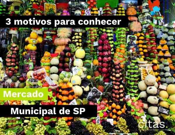 3 motivos para conhecer o Mercado Municipal de São Paulo
