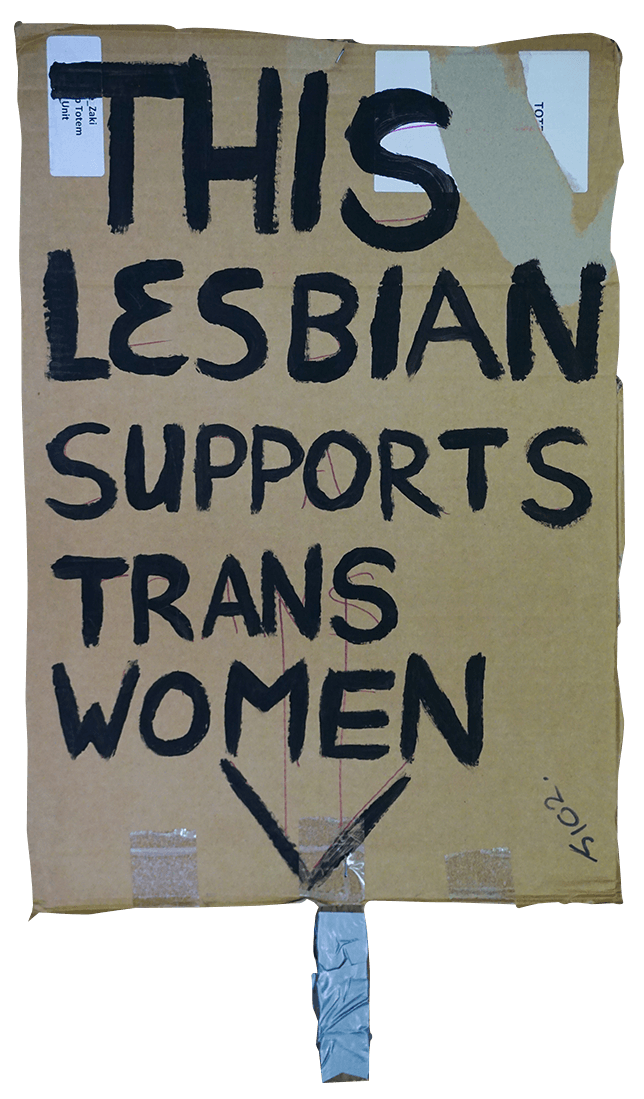 Placard reading: This Lesbian Supports Trans Women
