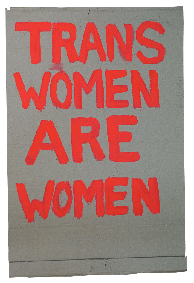 Placard reading: Trans Women Are Women
