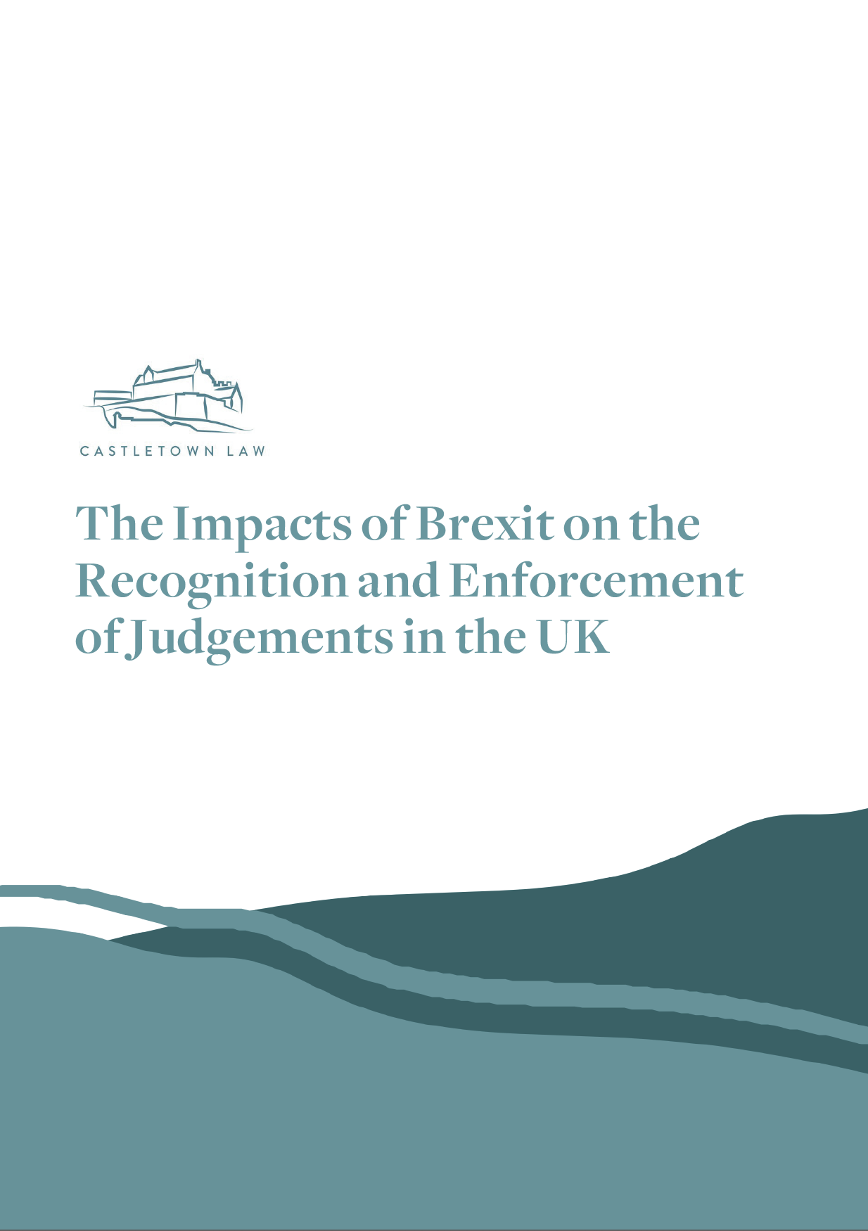 The Impacts of Brexit on the Recognition and Enforcement of Judgements in the UK (Mar 2021)