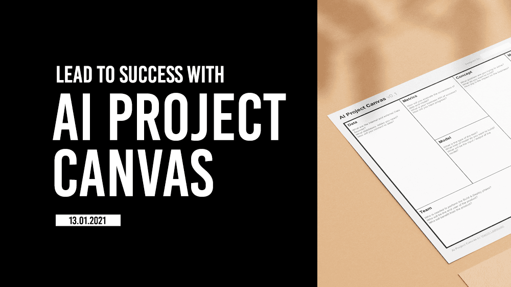 AI Project Canvas: The best way to deploy AI in the organization