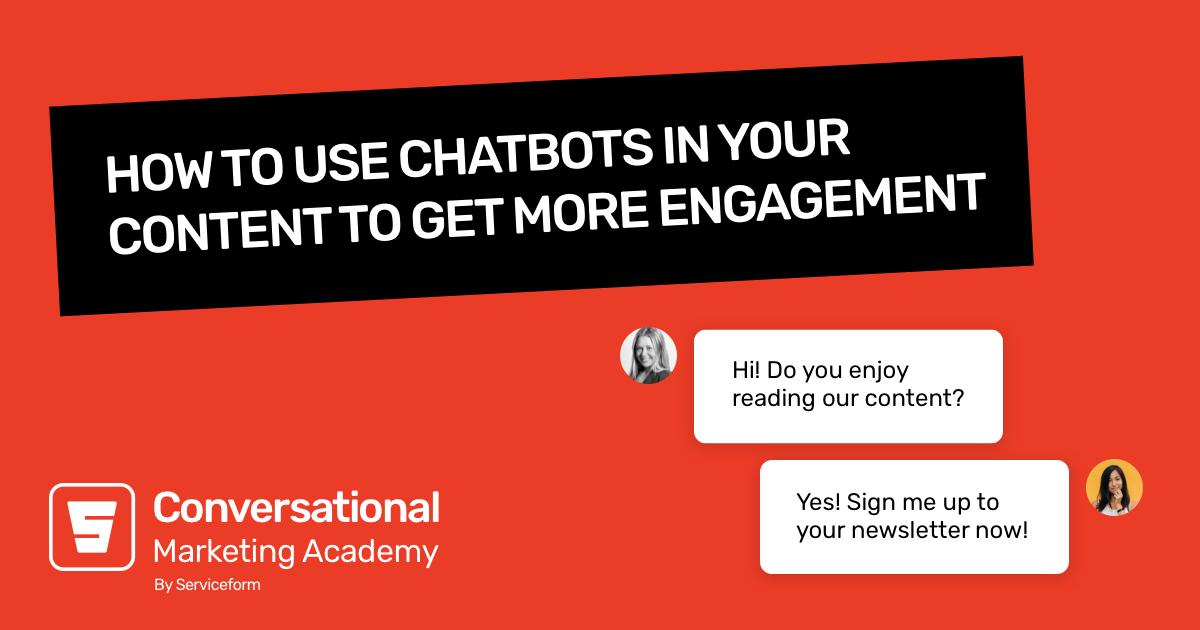 How to Use Chatbots Inside Your Content to Increase Engagement
