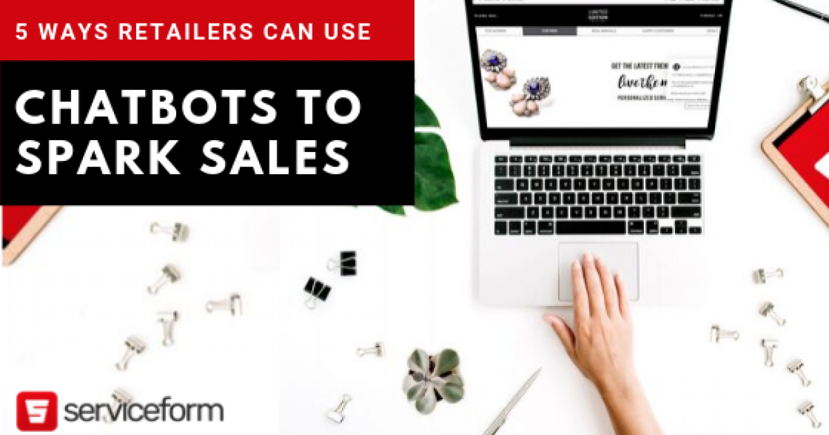5 Ways Retailers Can Use Chatbots to Spark Sales