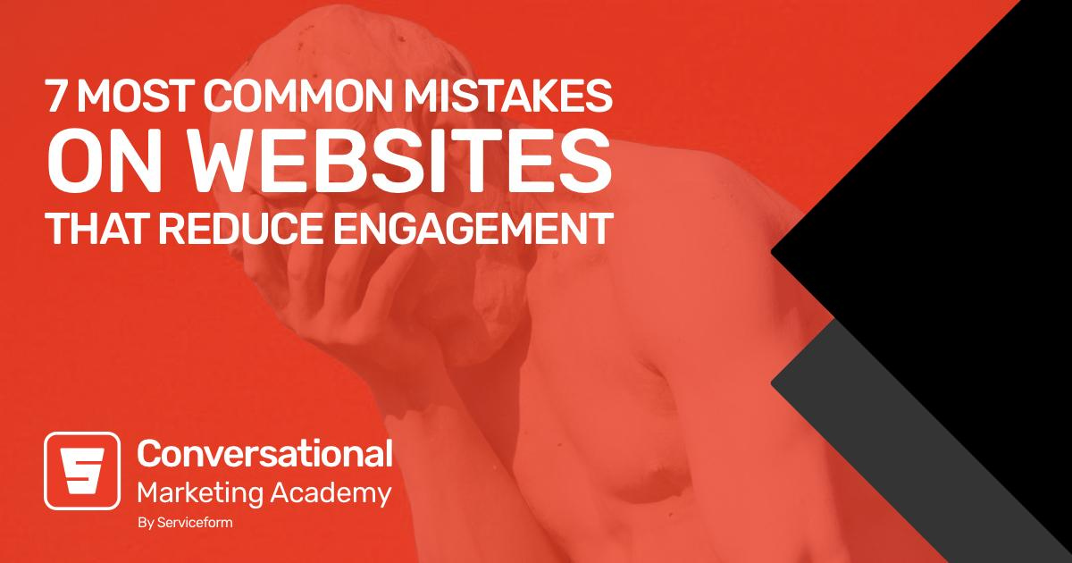 7 Most Common Mistakes on Websites That Reduce Engagement