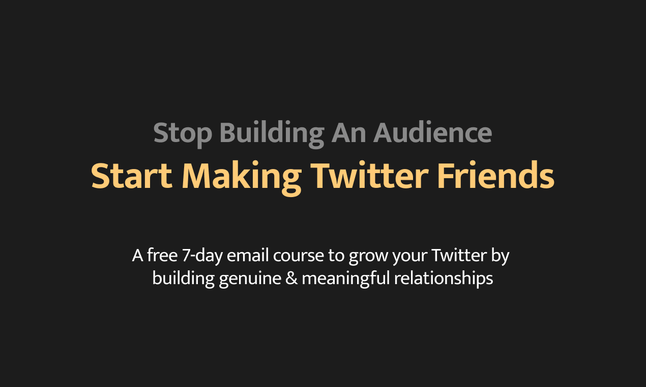 Making Twitter Friends Email Course