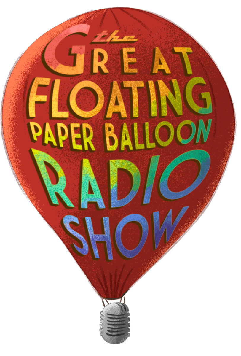 The Great Paper Balloon Radio Show