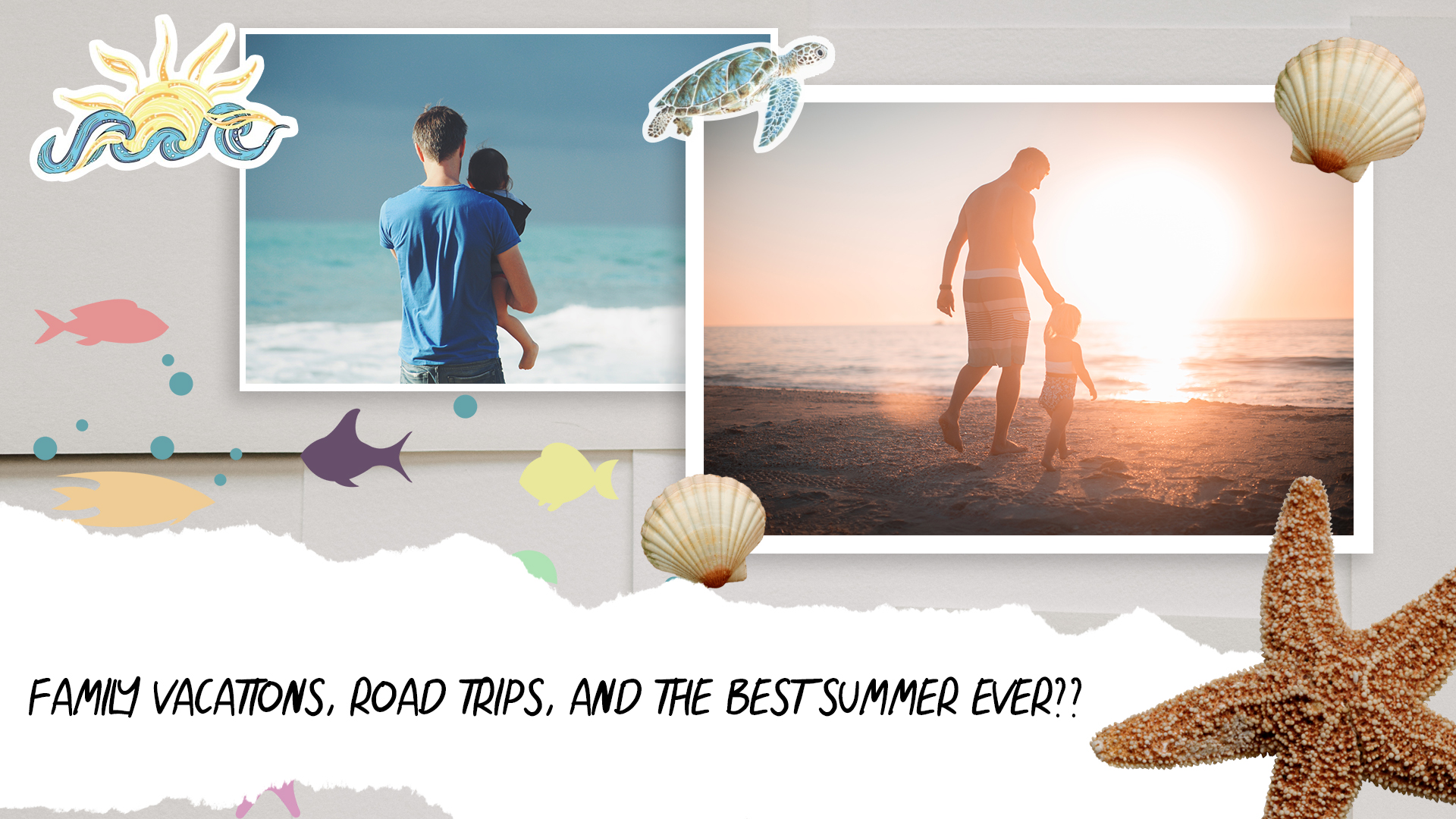 FAMILY VACATIONS, ROAD TRIPS, AND THE BEST SUMMER EVER??