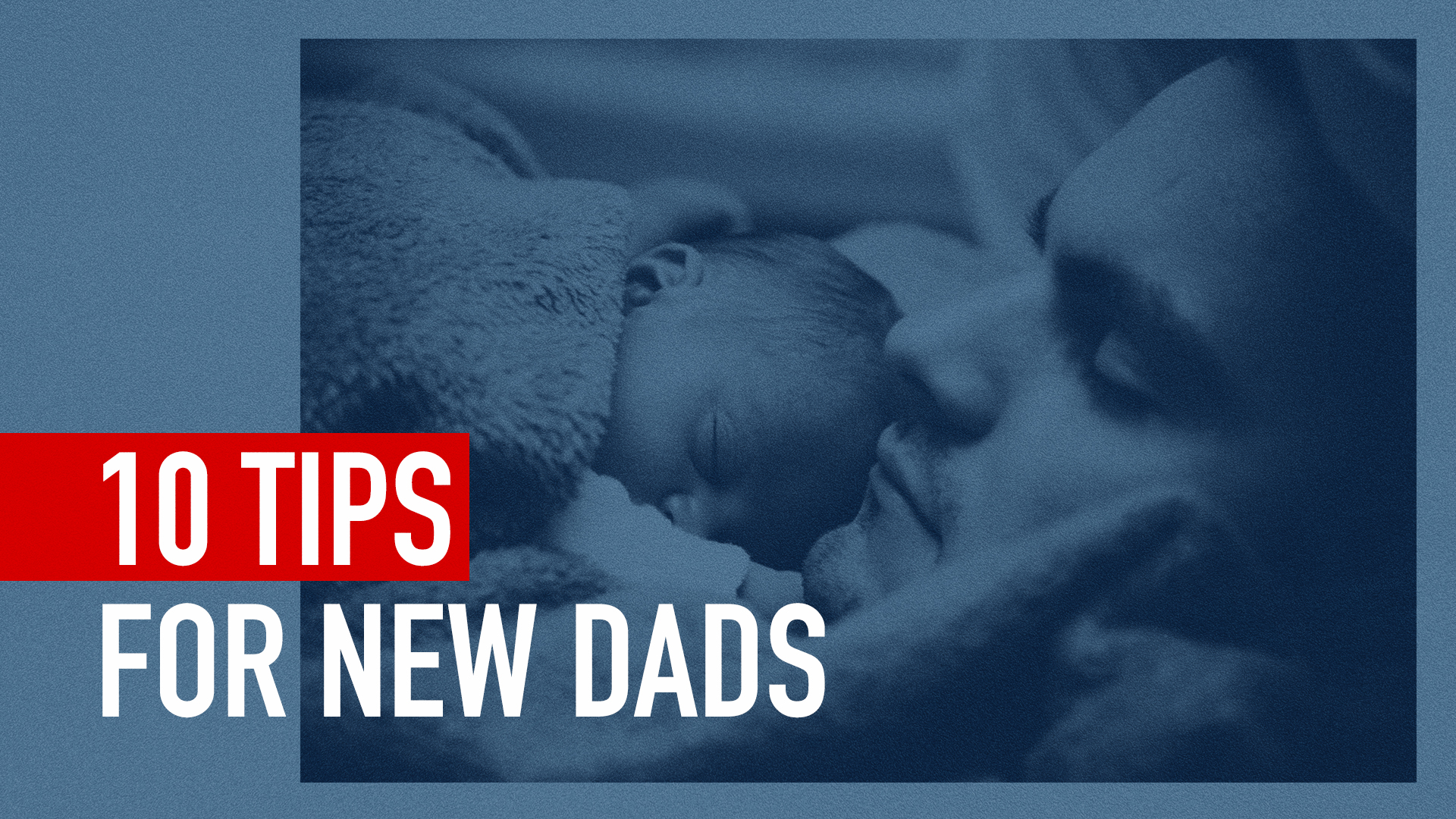 10 TIPS FOR NEW DADS