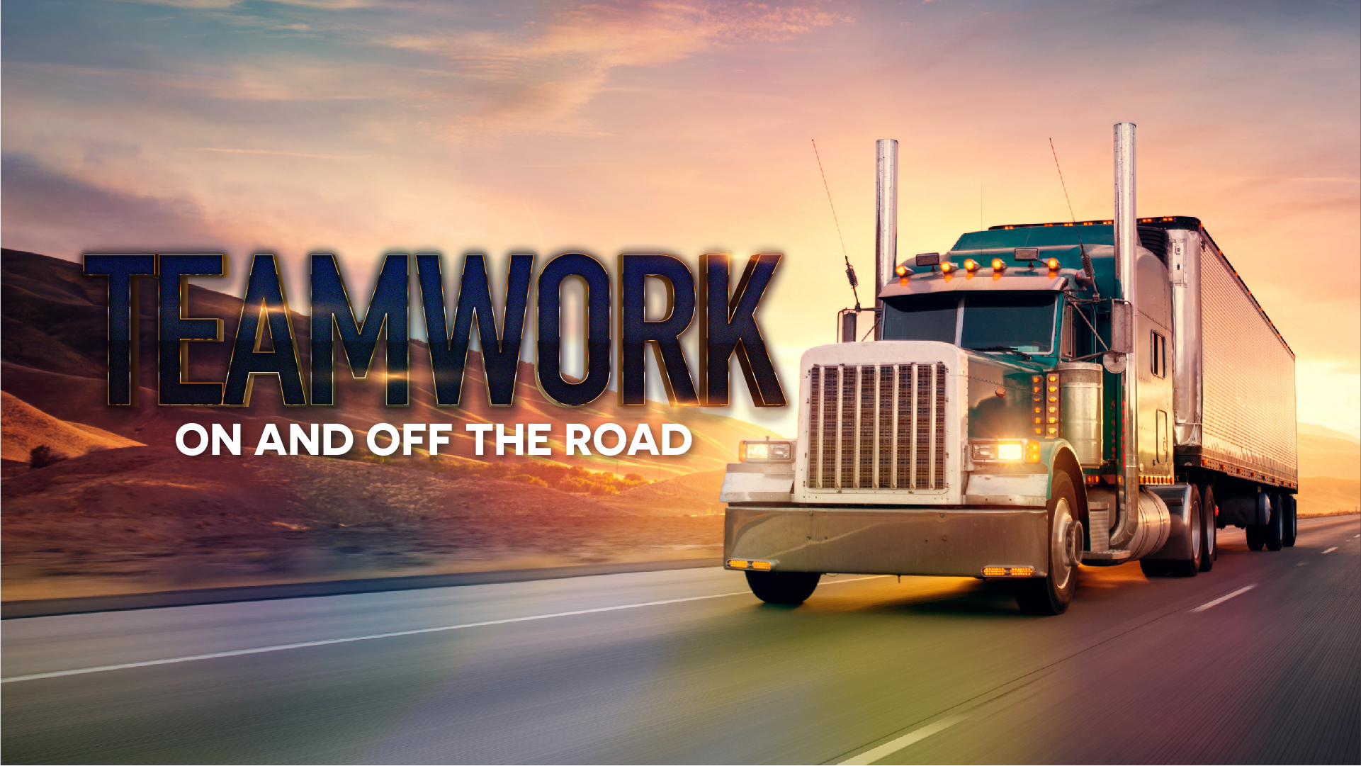 TEAMWORK, ON AND OFF THE ROAD