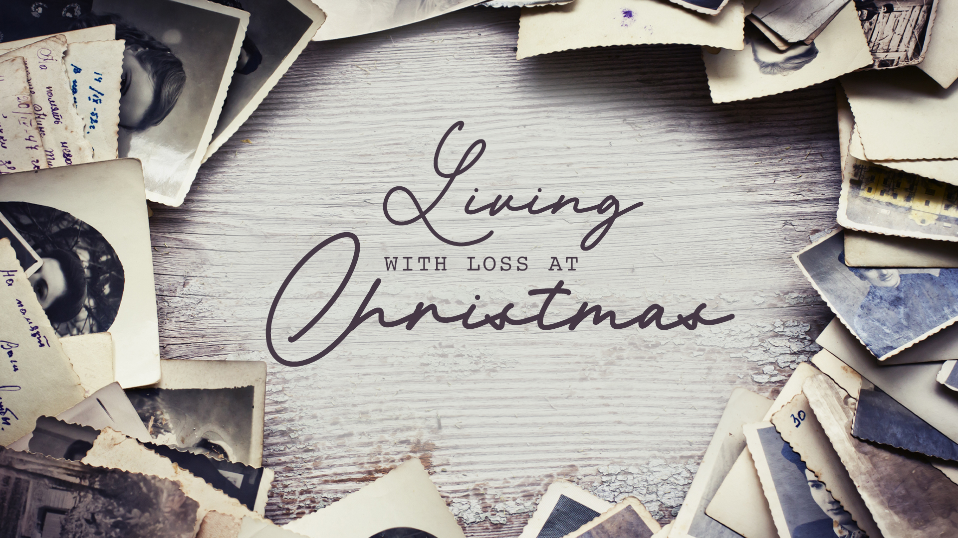 LIVING WITH LOSS AT CHRISTMAS