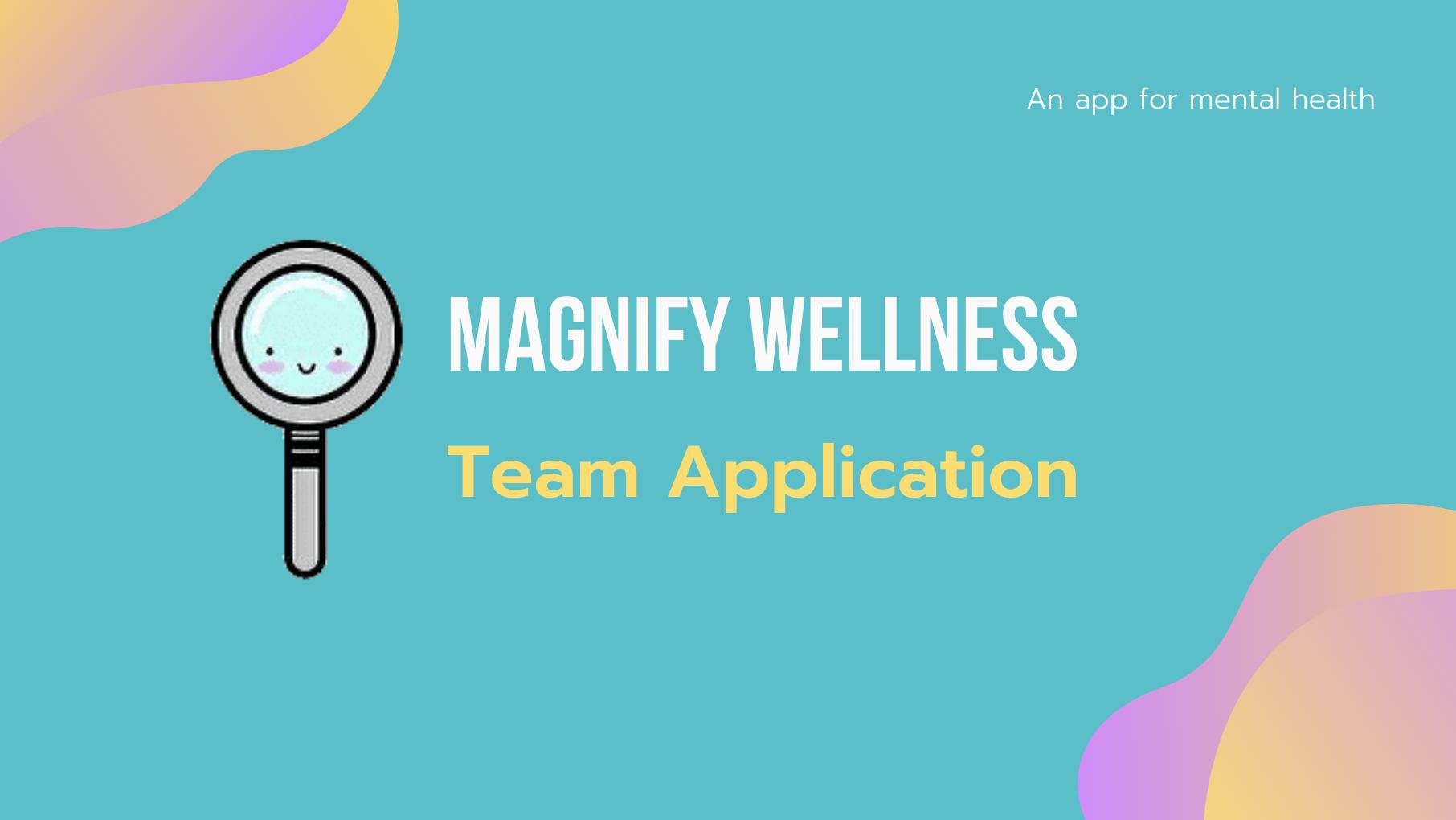 Magnify Wellness Team Application
