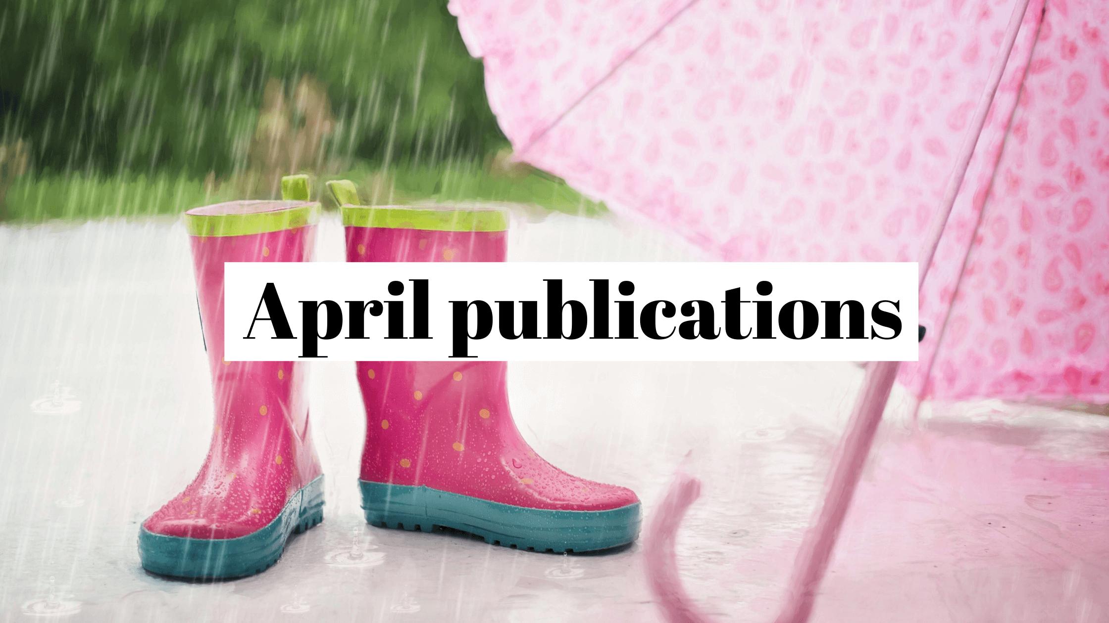 April, when we made publications rain