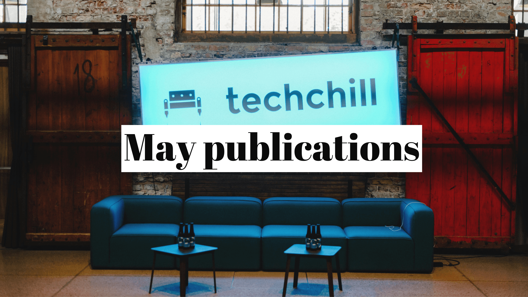 Chill to the tech: May 2021 publicity recap