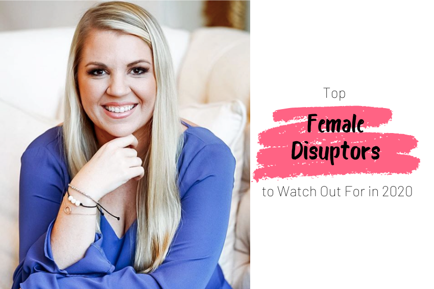 Top Female Disruptors to Watch Out For in 2020