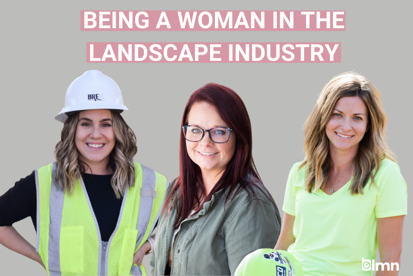 Being a Woman in the Landscape Industry: Challenges and Wins