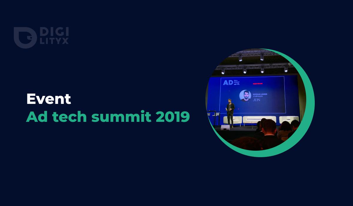 Digilityx était à l'Ad Tech Summit 2019. Présentations d'outils, tendances du moment : découvrez notre résumé de l'évènement en 5 points.