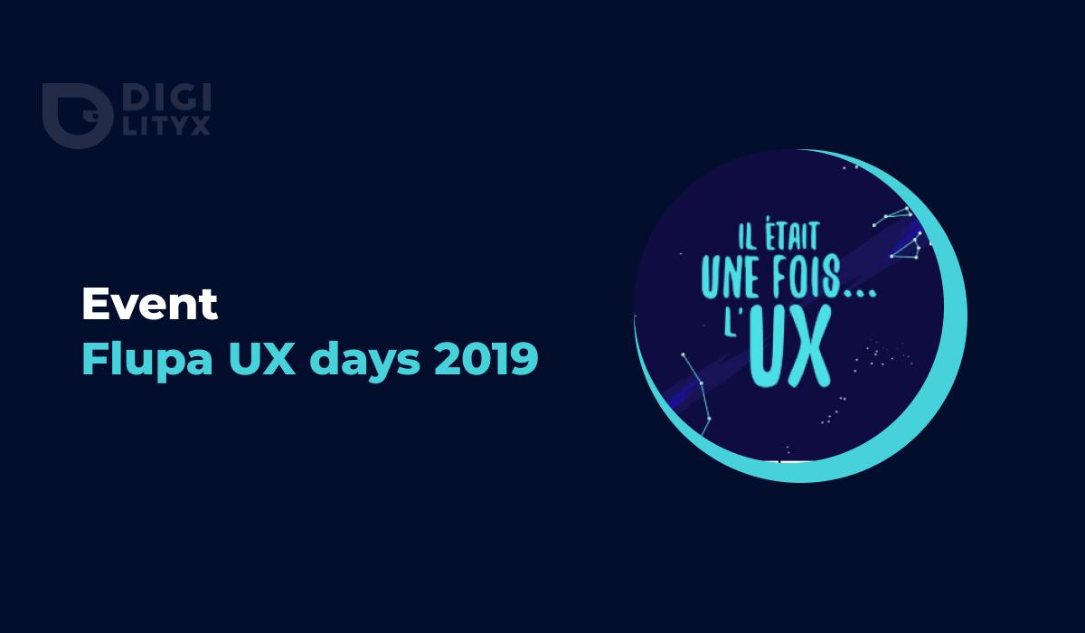 Découvrez le récap de Digilityx sur l'événement n°1 sur l'UX en France : Flupa UXDay 2019. Design Systémique, Design Sprint, UX & Data et assistant vocal.