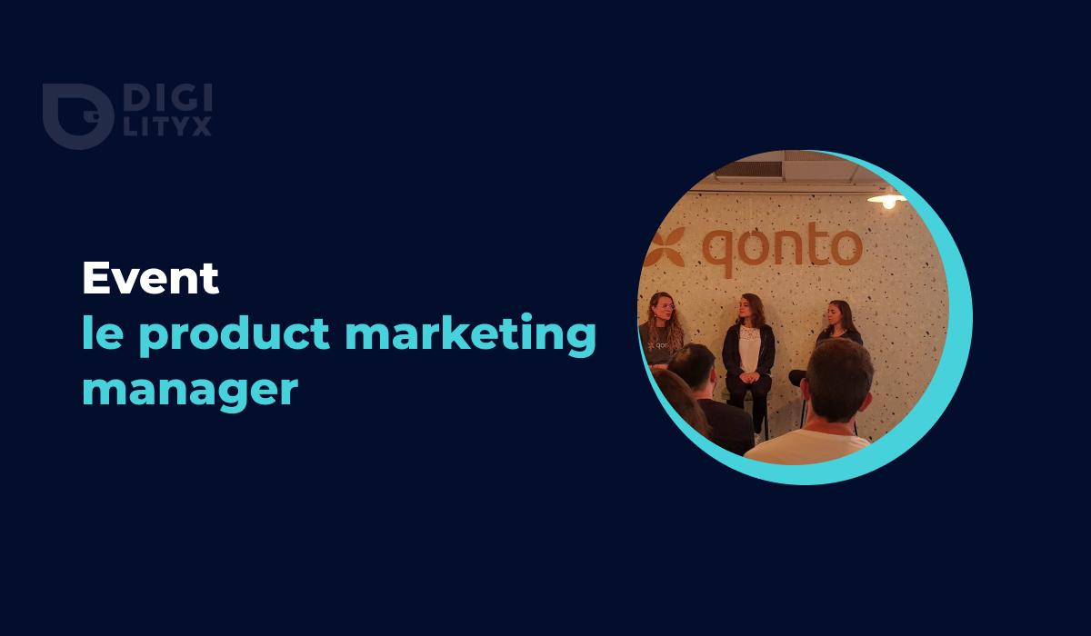 Digilityx était au MeetUp organisé par Qonto sur le Product Marketing. Découvrez l'essentiel du rôle d'un Product Marketing Manager et des tips d'experts.