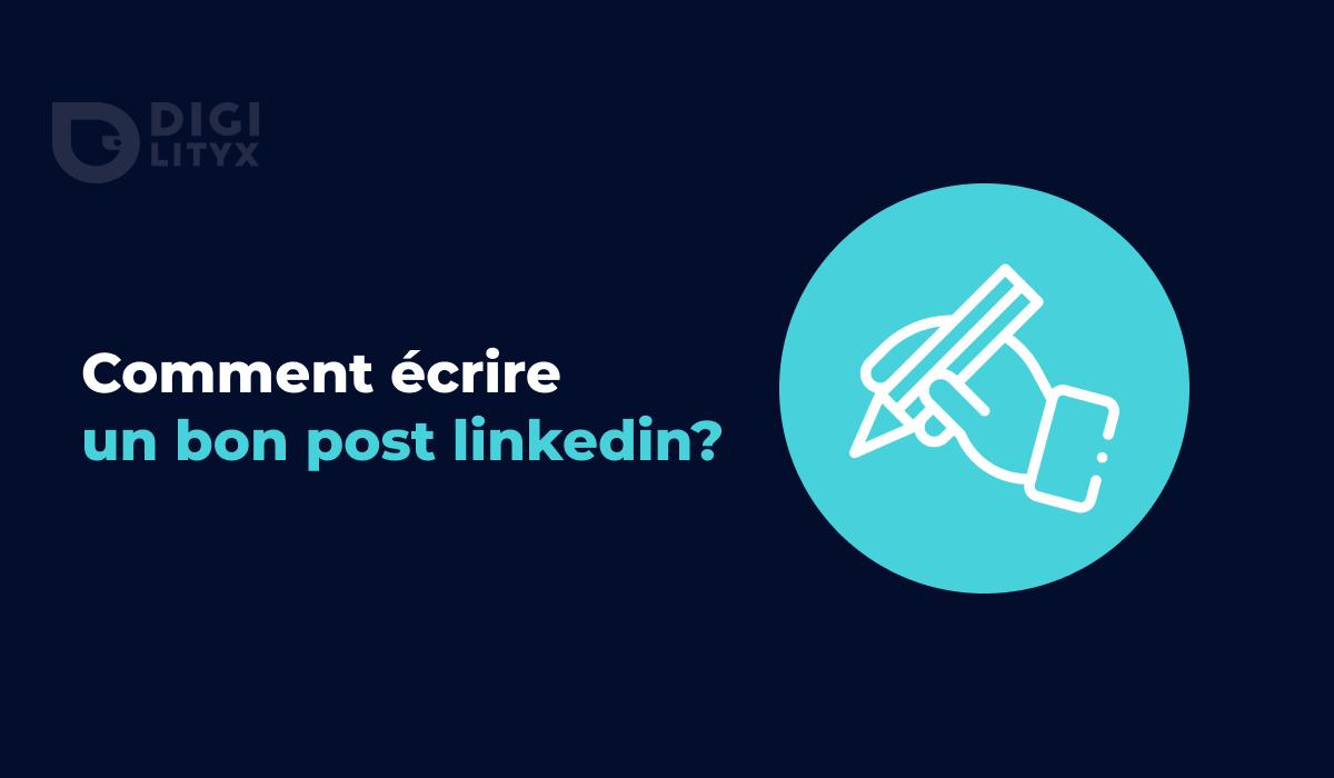 Tous les secrets pour écrire des posts Linkedin engageants.