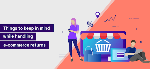 Things to keep in mind while handling e-commerce returns