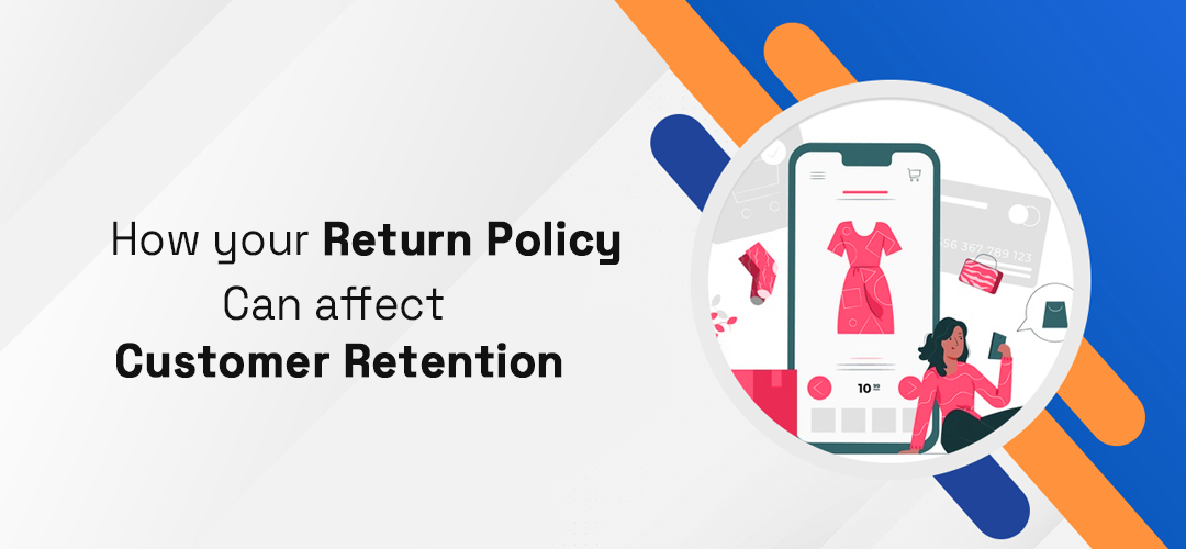 How your Return Policy can affect customer retention