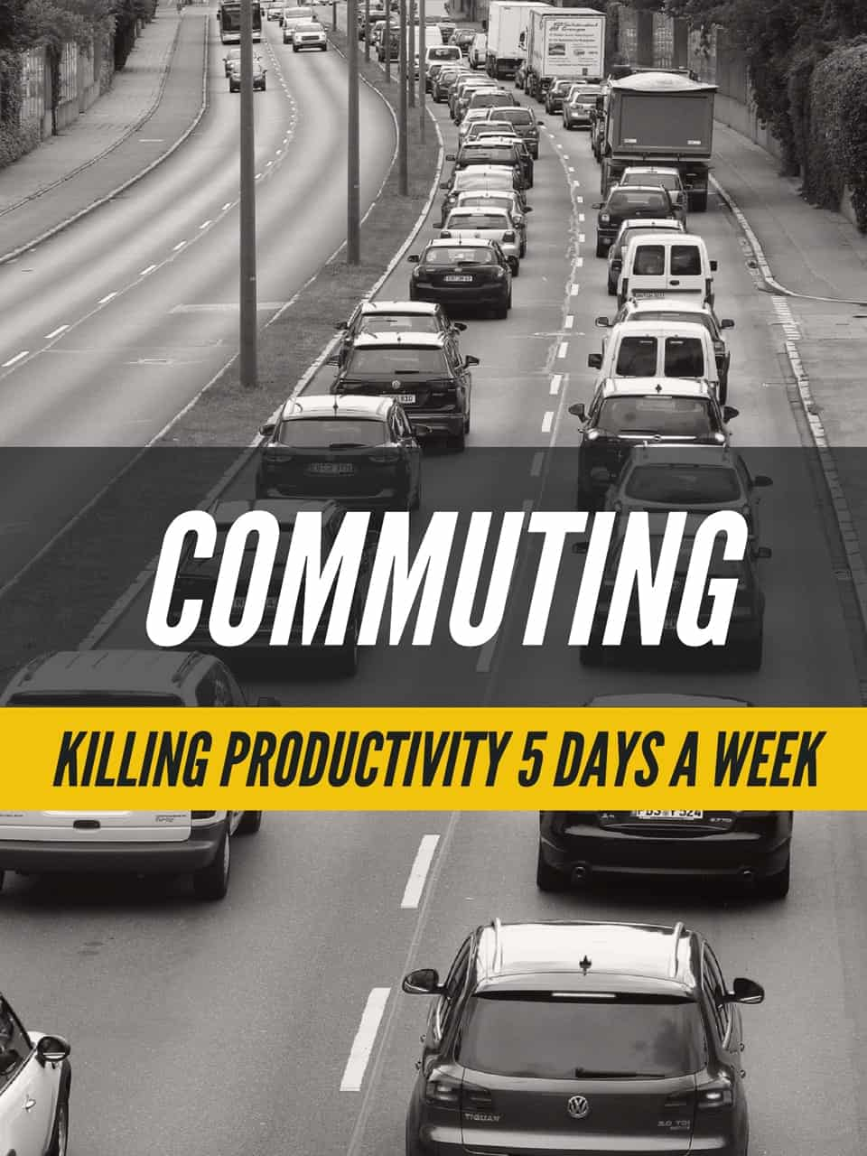 Commuting: Killing productivity 5 days a week!