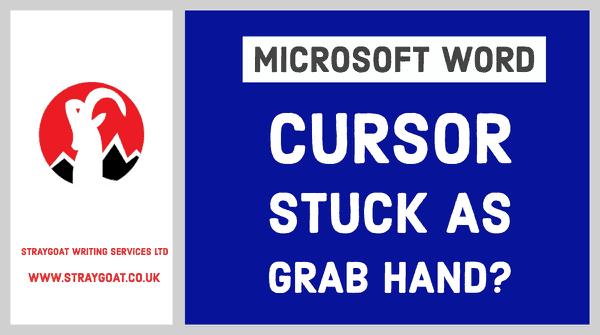 MS Word cursor stuck as a grab hand
