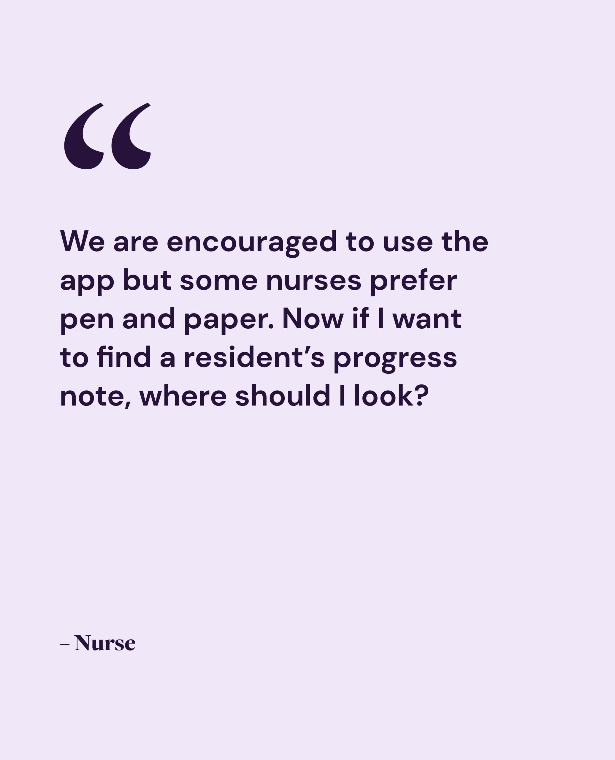 a quote that reads: we are encouraged to use the app but some nurses prefer pen and paper. now if i want to find a resident's progress note, where should i look?