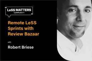 Remote LeSS Sprints with Review Bazaar