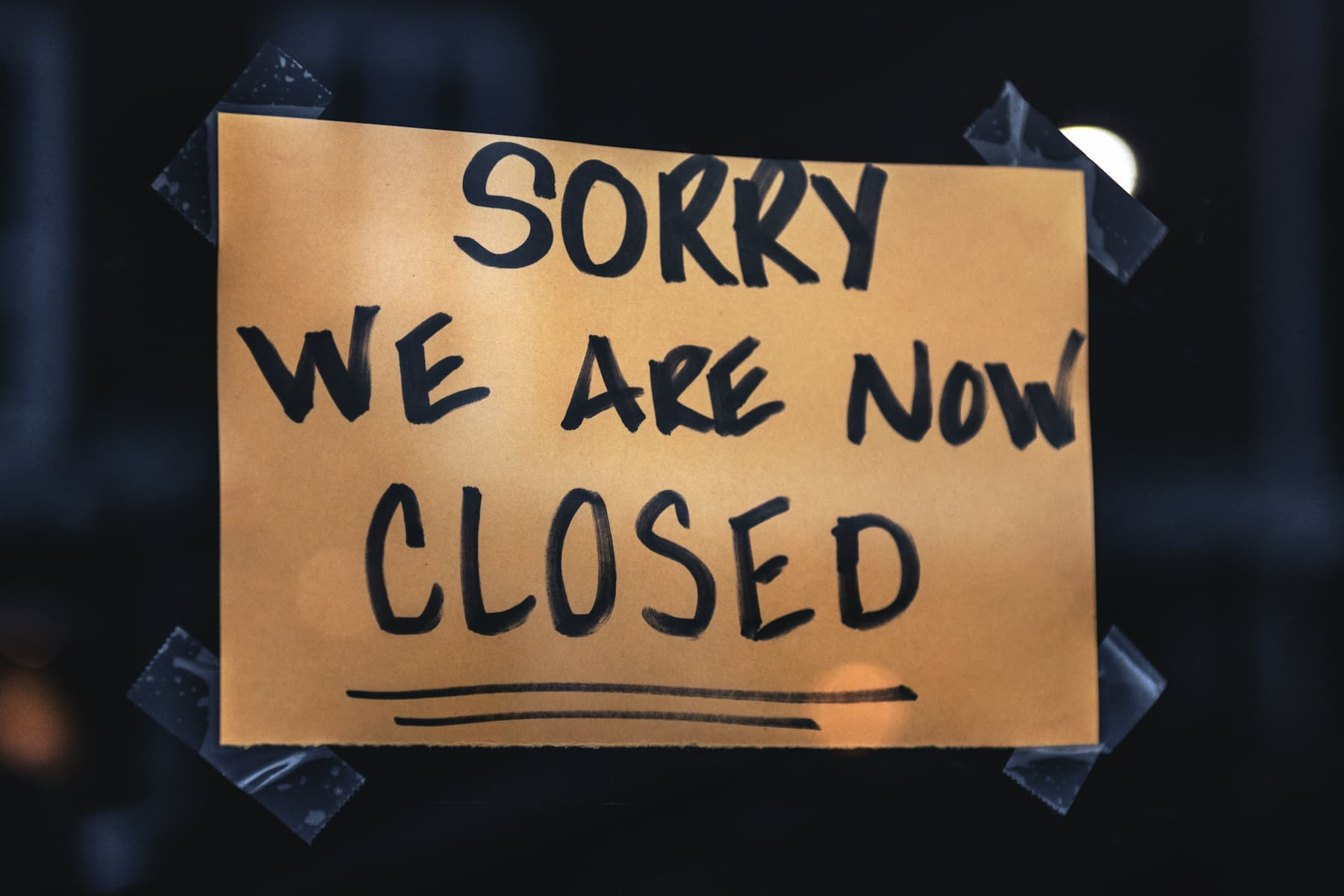 """""""Sorry we are closed business"""" sign"""