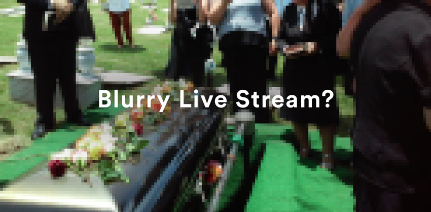 funeral live streaming problems