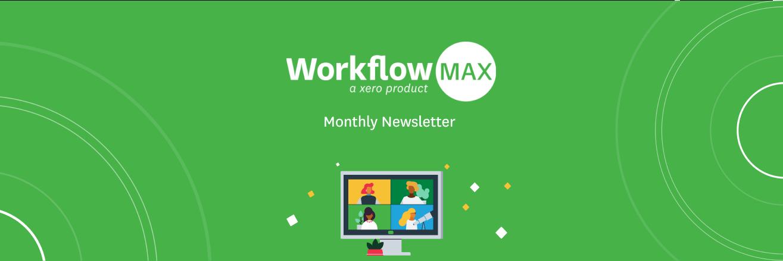 WorkflowMax Newsletter