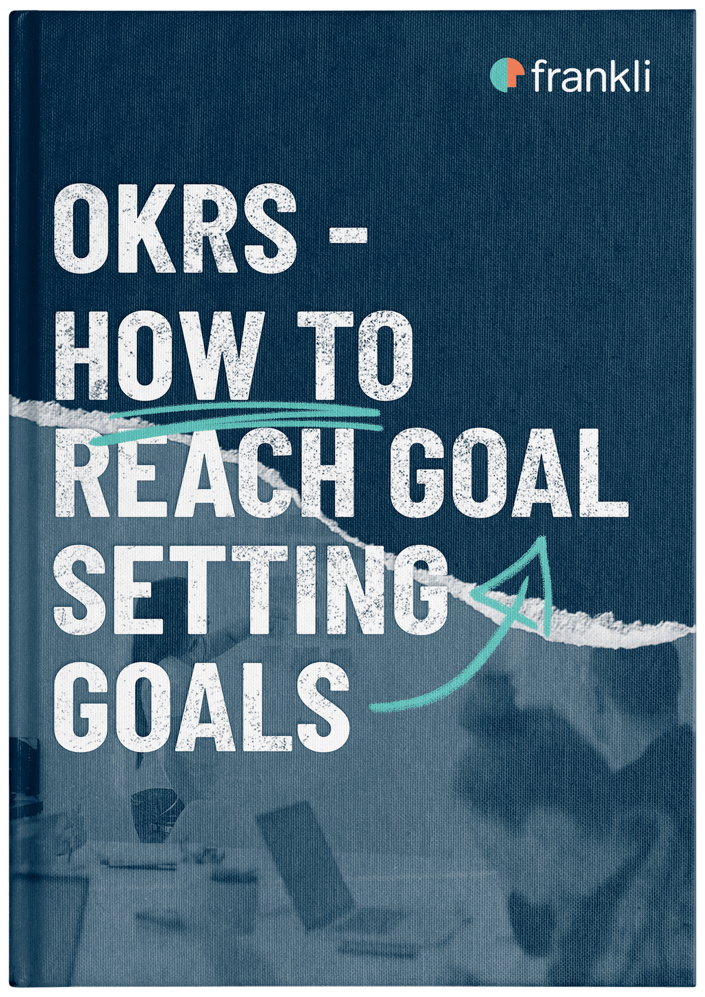 eBook cover in the frankli branded colour scheme for the eBook 'OKRs - How to reach goal setting goals'