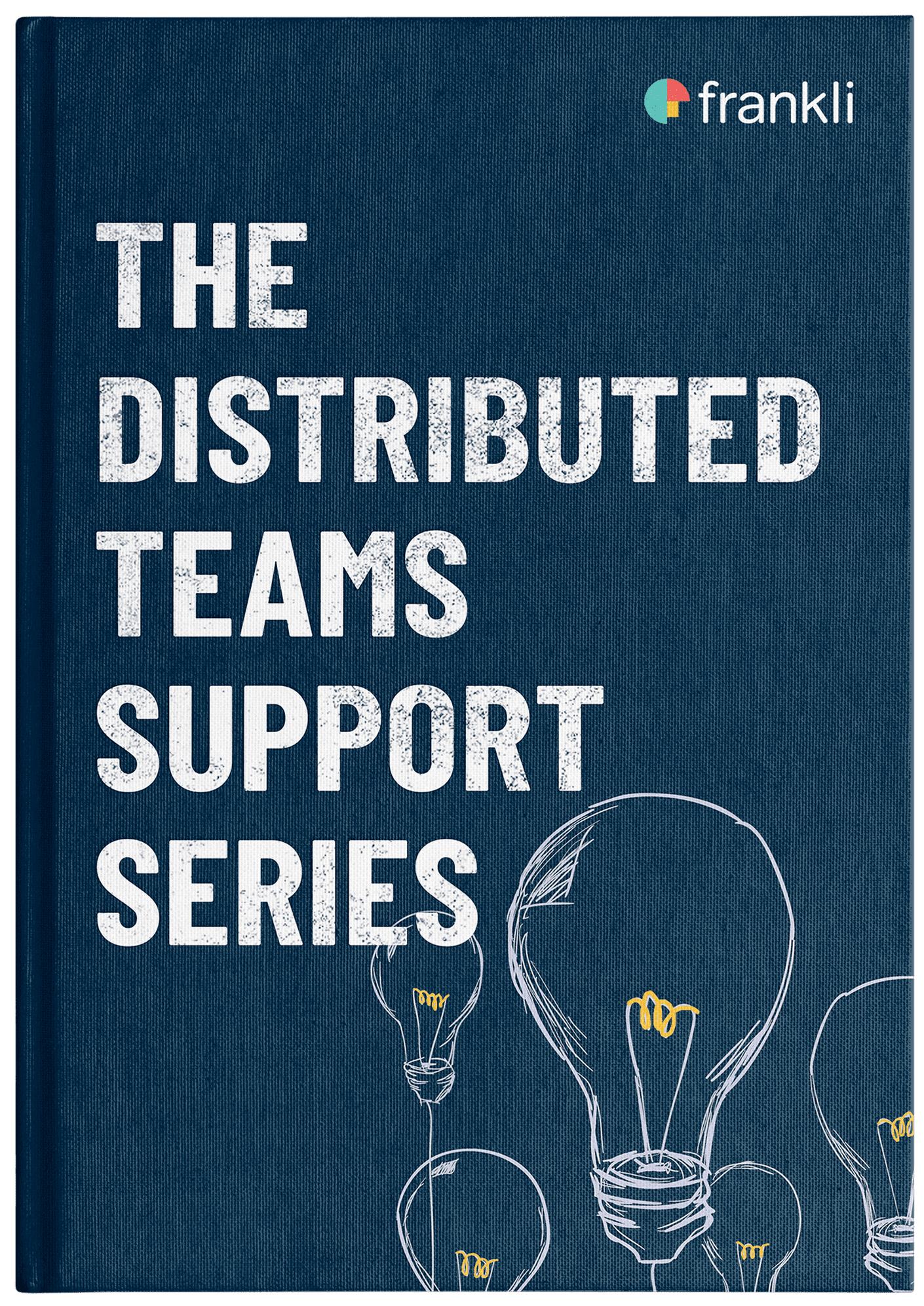 eBook cover in the frankli branded colour scheme for the eBook 'The Distributed teams support series'