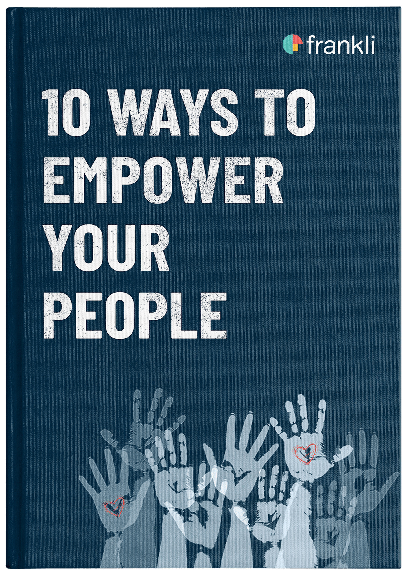 eBook cover in the frankli branded colour scheme for the eBook '10 Ways to Empower your people  '