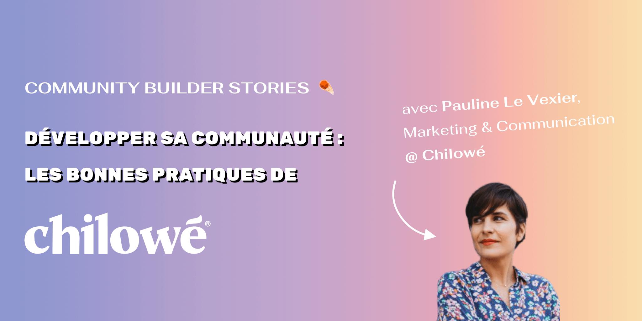 Photo de profil de Pauline Le Vexier, responsable de la communauté de l'entreprise Chilowé