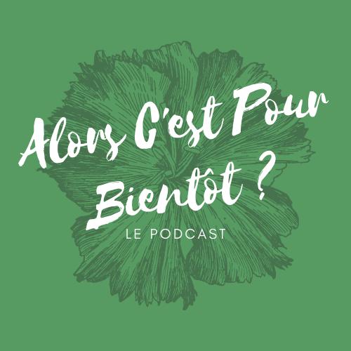 Alors c'est pour bientot Podcast