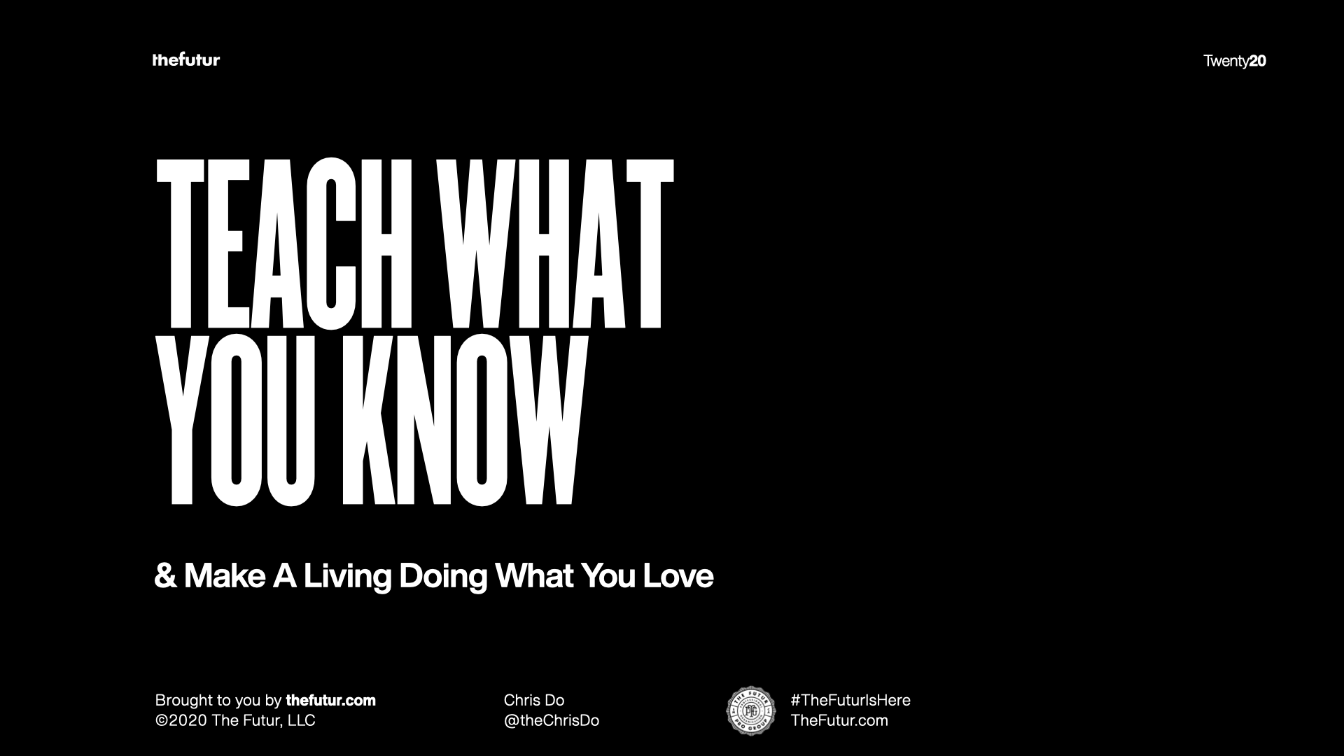 The Futur slide - Teach what you know and make a living doing what you love.