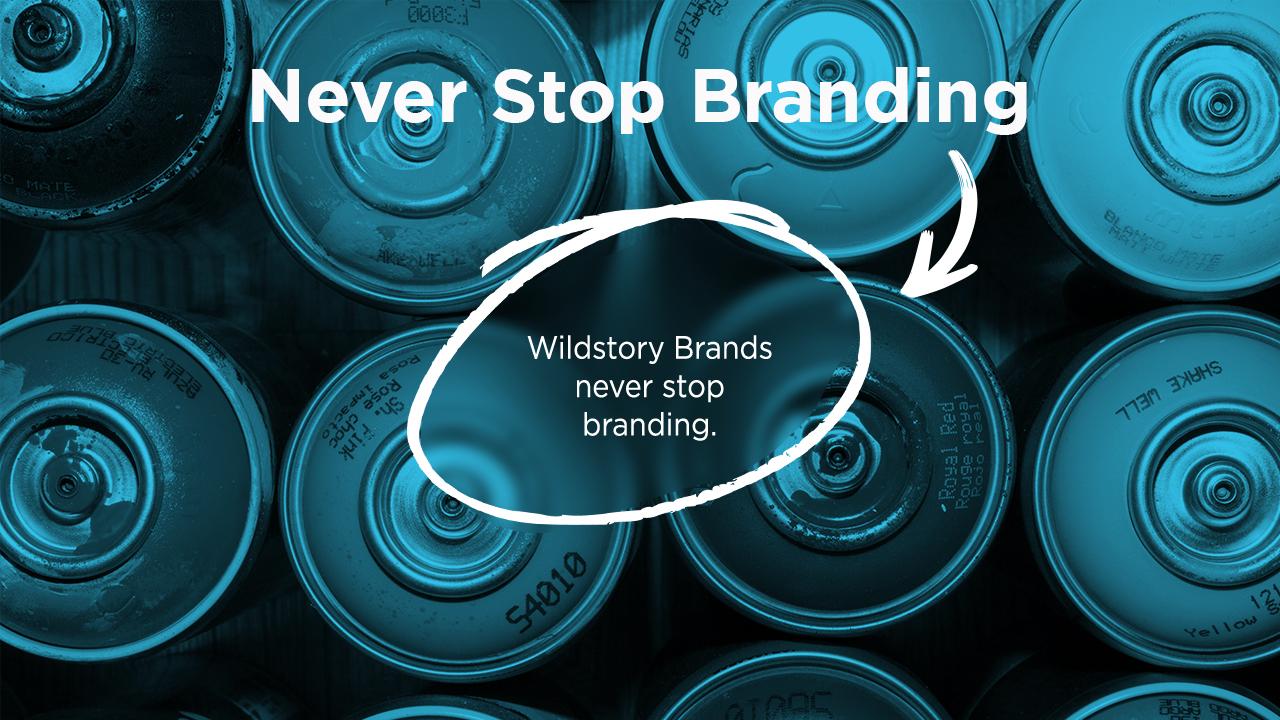 Wildstory Brands never stop branding.