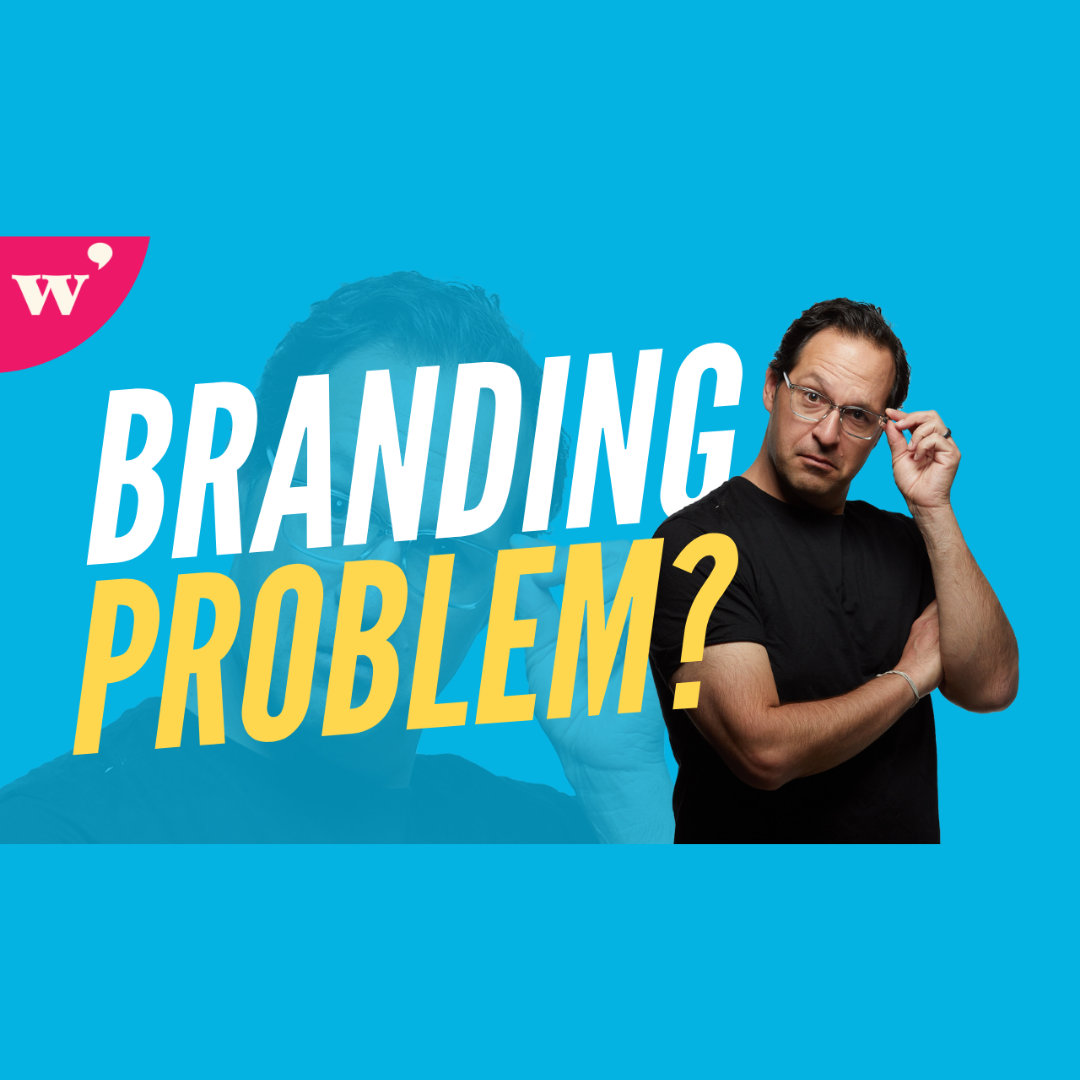 You May Have a Branding Problem If...