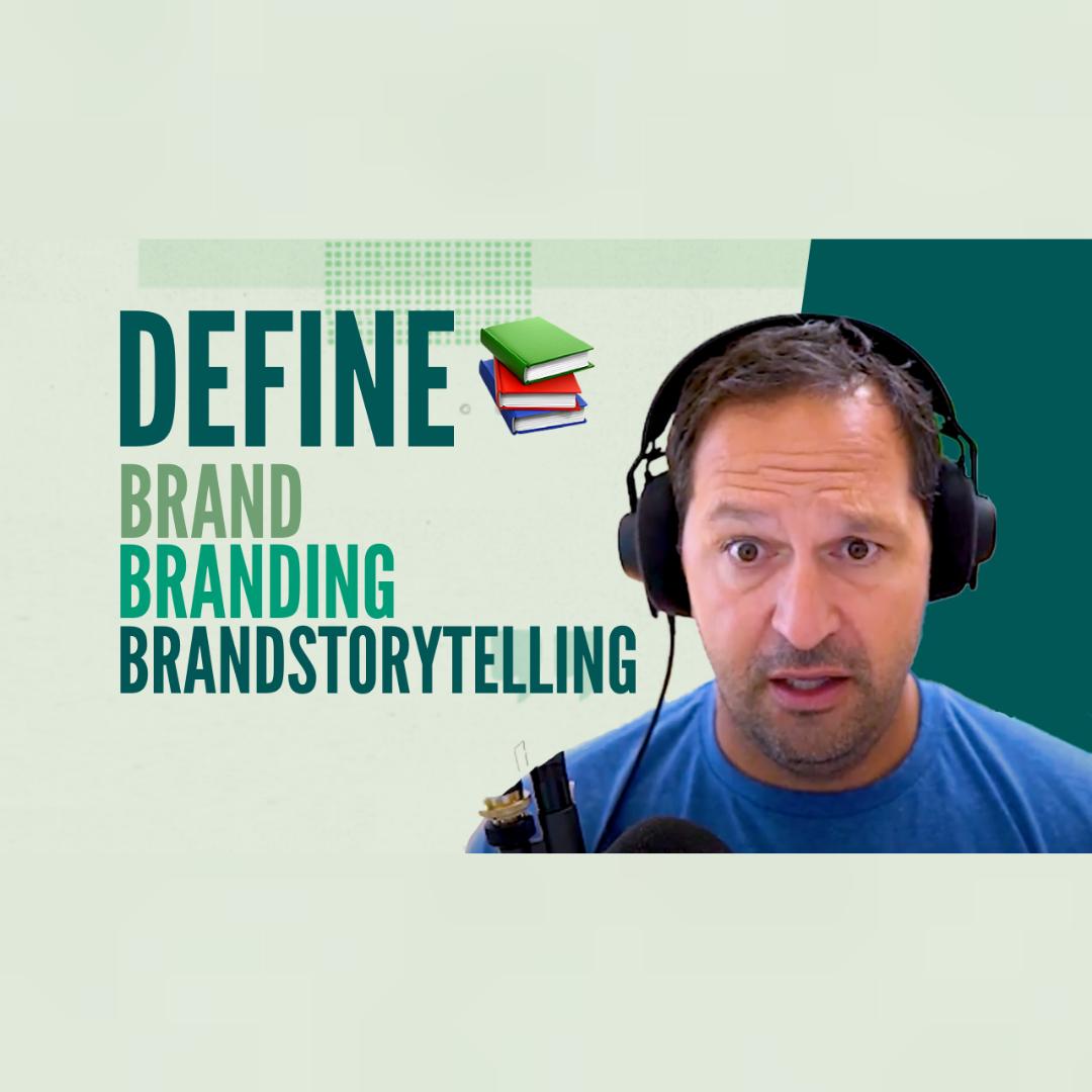 How Do You Define Brand, Branding, and Brandstorytelling