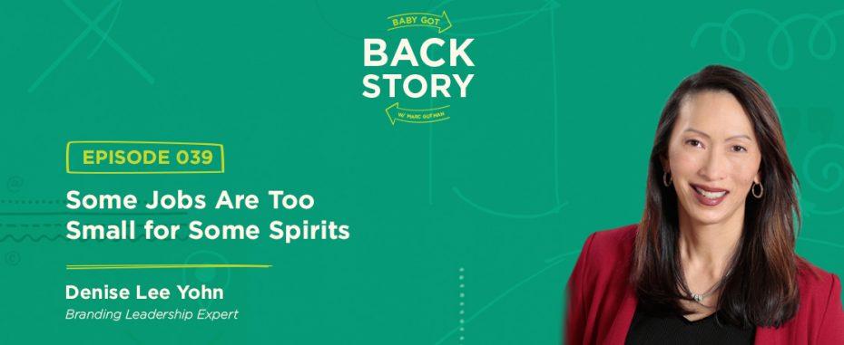BGBS 039: Denise Lee Yohn | Branding Expert | Some Jobs Are Too Small for Some Spirits