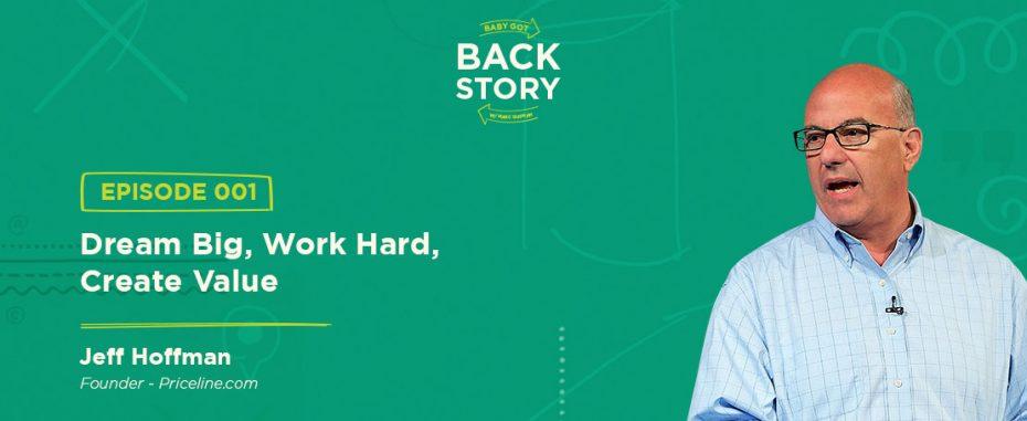 BGBS 001: Jeff Hoffman | Priceline.com | Dream Big, Work Hard, Create Value