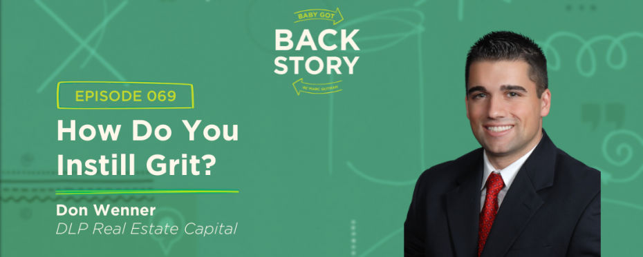 BGBS 069: Don Wenner | DLP Real Estate Capital | How Do You Instill Grit?
