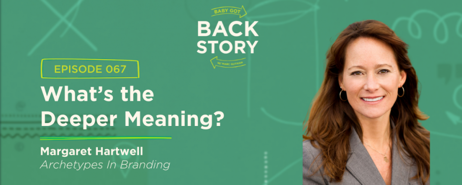 BGBS 067: Margaret Hartwell | Archetypes In Branding | What's the Deeper Meaning?