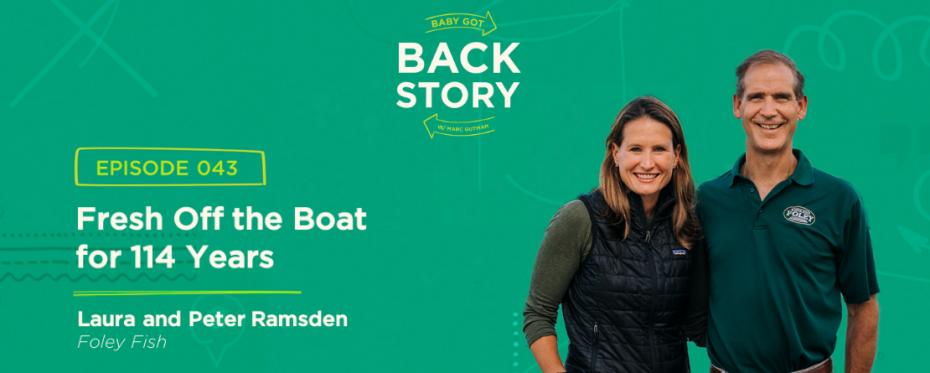 BGBS 043: Laura and Peter Ramsden | Foley Fish | Fresh Off the Boat for 114 Years