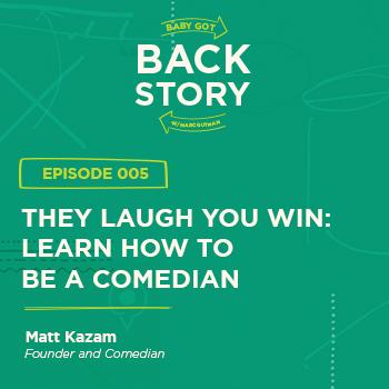 BGBS 005: Matt Kazam | Laughing At Business