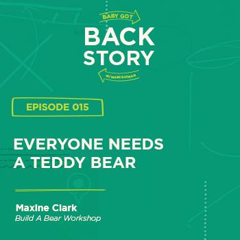 BGBS 015: Maxine Clark | Build-A-Bear Workshop | Everyone Needs A Teddy Bear