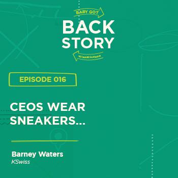 BGBS 016: Barney Waters | KSWISS | CEOs Wear Sneakers