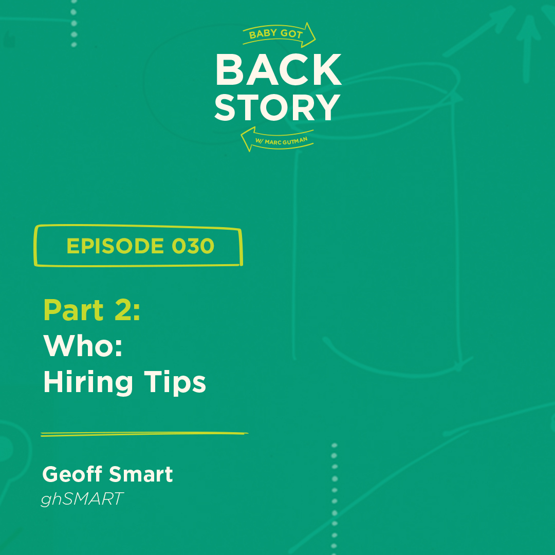 BGBS 030: Geoff Smart | ghSMART Part 2 | Who: Hiring Tips